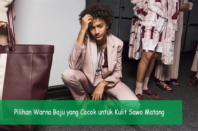 Pilihan Warna Baju yang Cocok untuk Kulit Sawo Matang